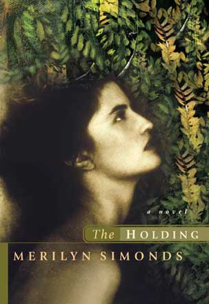 Front cover, The Holding by Merilyn Simonds