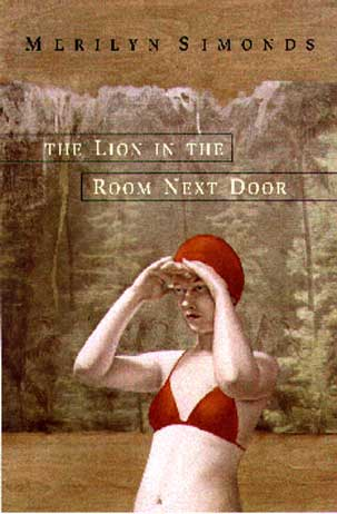 Front cover, The Lion in the Room Next Door by Merilyn Simonds